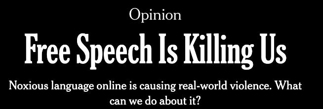 Free Speech Is Killing Us